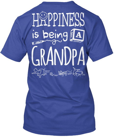 Happy Grandpa Happiness Is Being A Grandpa Deep Royal T-Shirt Back