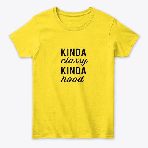 Kinda Classy, Kinda Hood. Daisy T-Shirt Front