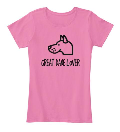 Great Dane Lover True Pink T-Shirt Front
