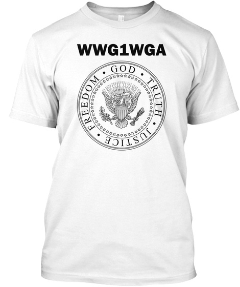 Wwg1 Wga Freedom God Truth Justice White T-Shirt Front