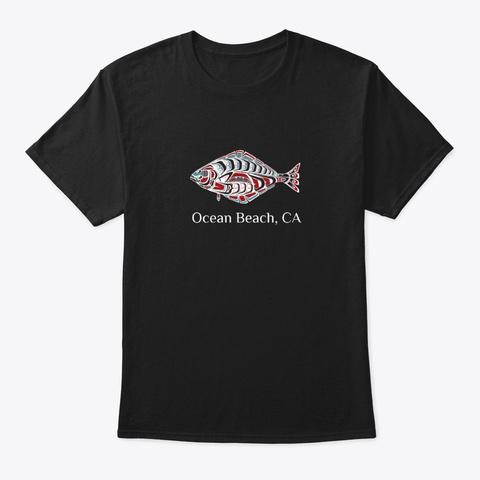 Ocean Beach Ca  Halibut Fish Pnw Black T-Shirt Front