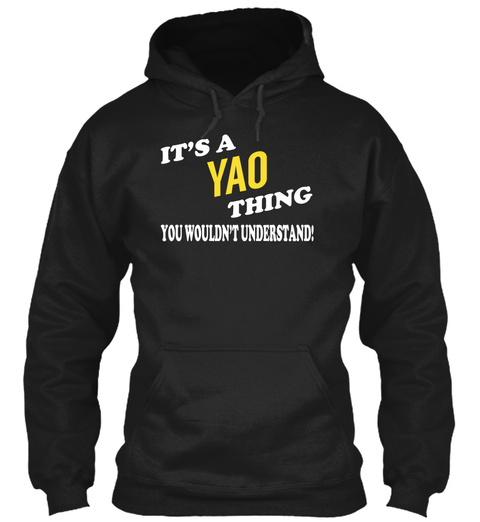 Its A Yao Thing   Name Shirts Black T-Shirt Front