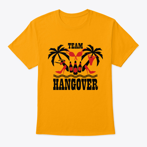 20 Team Hangover Palm Beach Party Funny Gold T-Shirt Front