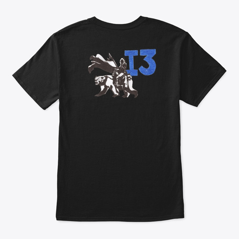 First Round Of I3 Products! Black T-Shirt Back