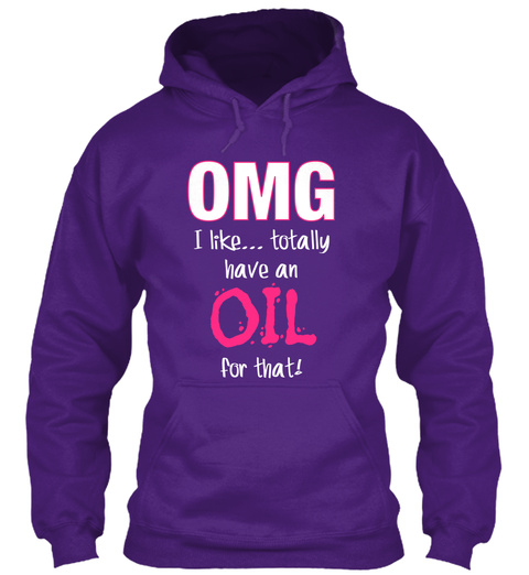 Omg I Like... Totally Have An Oil For That!  Purple Sweatshirt Front