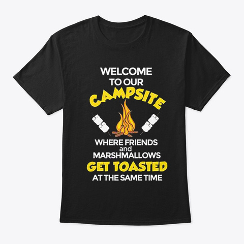 Welcome To Our Campsite Camping Shirt Black T-Shirt Front
