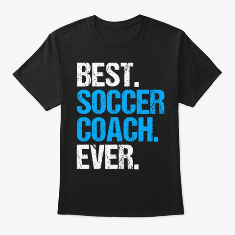 Best Soccer Coach Ever Ball Game Sports Black T-Shirt Front