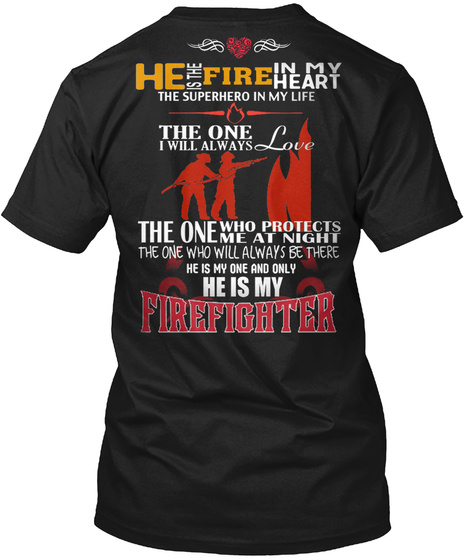 Firefighter   He Is The Fire In My Heart Black T-Shirt Back
