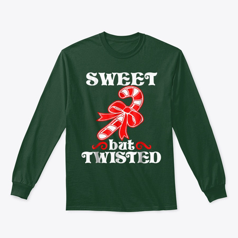 Sweet But Twisted Funny Candy Cane Forest Green T-Shirt Front