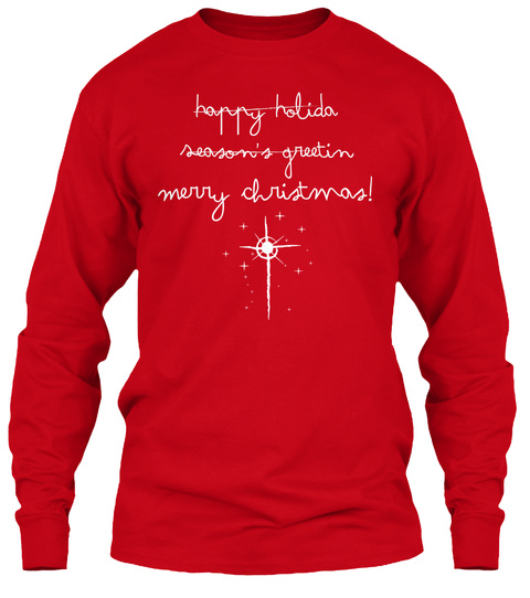 Happy Holiday Season's Greeting Merry Christmas! Red T-Shirt Front