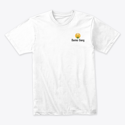 Banko Gang Merch White T-Shirt Front