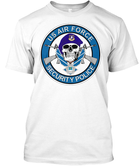 Us Air Force Security Police White T-Shirt Front