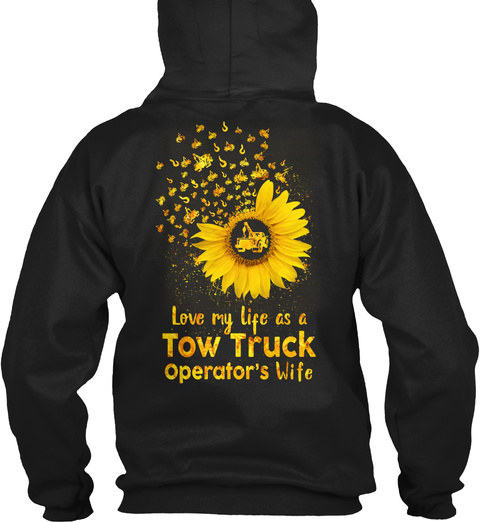 Love My Life As A Tow Truck Operator's Wife Black T-Shirt Back