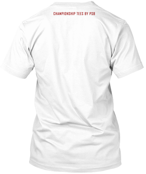 Championship Tees By Psb White T-Shirt Back