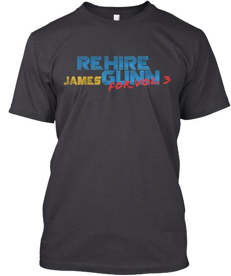 Rehire James Gunn For Vol. 3 Charcoal Black T-Shirt Front