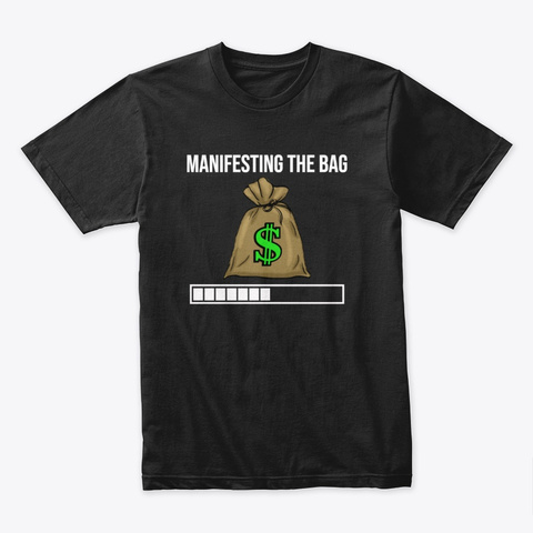 Manifesting The Bag  Loa Shirt Black T-Shirt Front