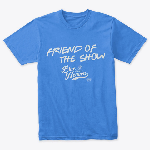 Friend Of The Show Vintage Royal T-Shirt Front