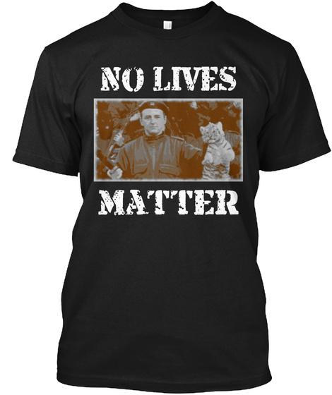Arkan and No Lives Matter Unisex Tshirt