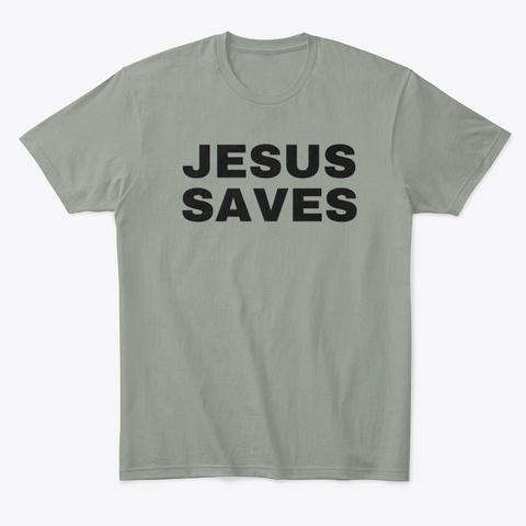 Jesus Saves Grey T-Shirt Front