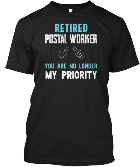 Funny Retired Postal Worker Gift Retired Postal Worker You Are