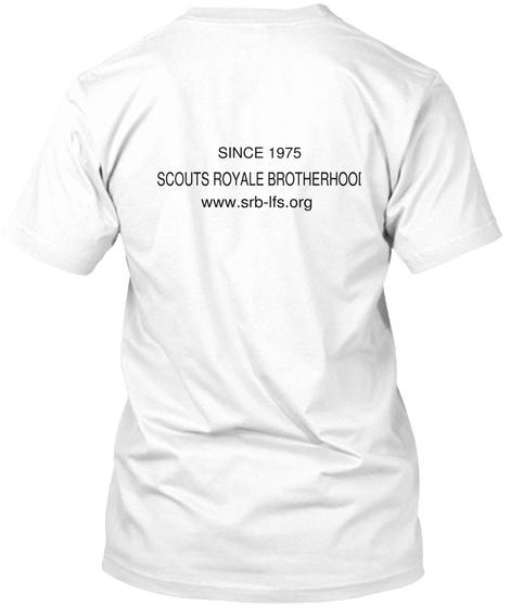 Since 1975 Scouts Royale Brotherhood Www.Srb Lfs.Org White T-Shirt Back