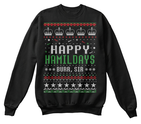 Happy Hamildays Burr,Sir Black T-Shirt Front