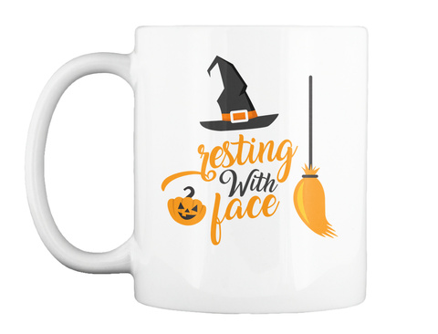 Halloween Mug   Resting Witch Face Coffe White T-Shirt Front