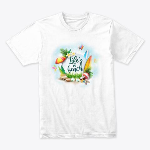 Life's A Beach White T-Shirt Front