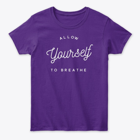 Allow Yourself To Breath Reboot. Purple T-Shirt Front