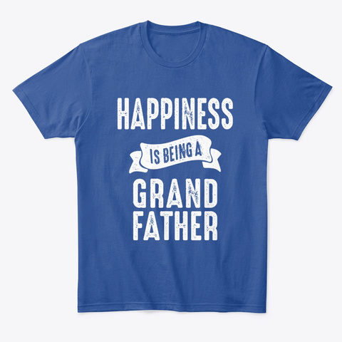 Mens Happiness Is Being A Grandfather  Deep Royal T-Shirt Front