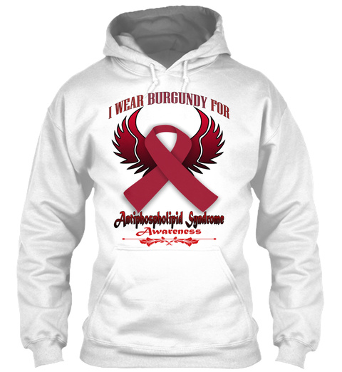 I Wear Burgundy For Antiphospholipid Syndrome Awareness White T-Shirt Front