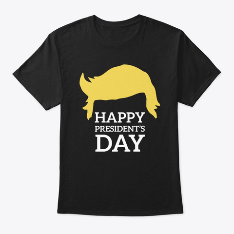 Presidents Day T Shirt Black T-Shirt Front