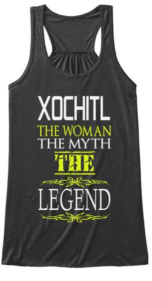 Xochitl The Woman The Myth The Legend Dark Grey Heather T-Shirt Front