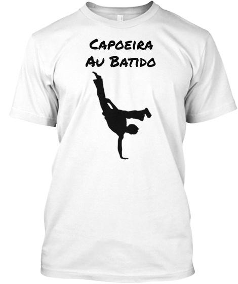 Capoeira Au Batido White T-Shirt Front