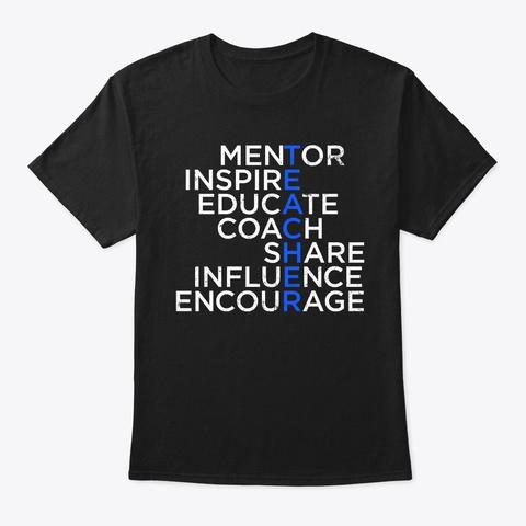Mentor Inspire Educate Funny Teacher  Black T-Shirt Front
