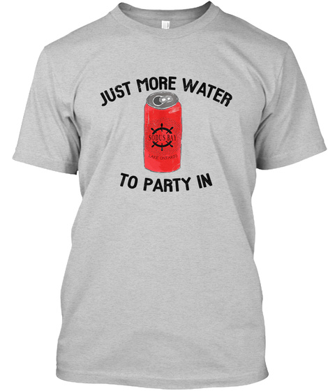 Just More Water To Party In Light Steel T-Shirt Front