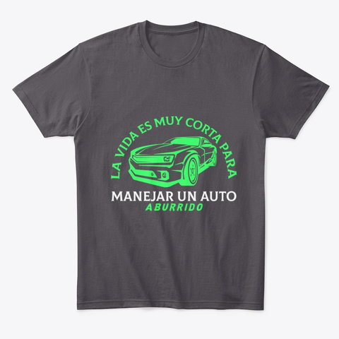 No Manejes Autos Aburridos Heathered Charcoal  T-Shirt Front