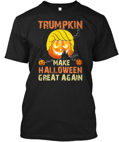 Trumpkin Make Halloween Great Again Black T-Shirt Front
