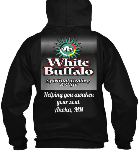 White Buffalo Spiritual Healing & Gifts Helping You Awaken Your Soul Anoka Mn Black T-Shirt Back