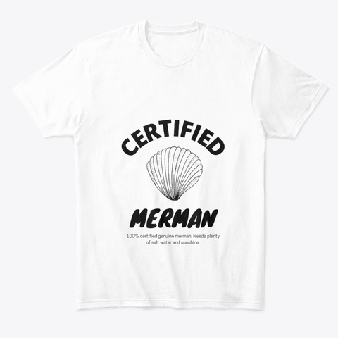 Certified Merman Tee White T-Shirt Front