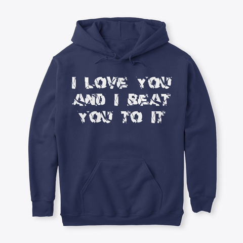 Unisex I Love You Pullover Hoodie Navy T-Shirt Front