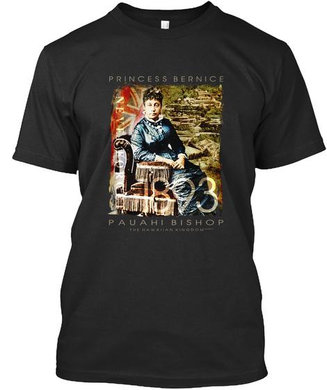 Princess Bernice 1893 Pauahi Bishop The Hawaiian Kingdom Black T-Shirt Front