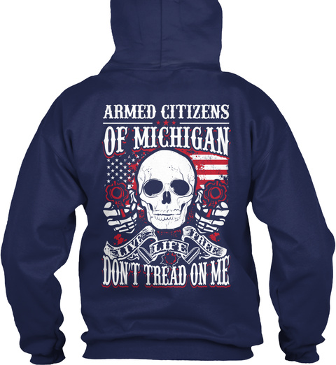 Armed Citizens Of Michigan Live Life Free Don't Tread On Me Navy Sweatshirt Back