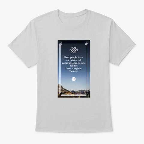 Existential Crisis Light Steel T-Shirt Front