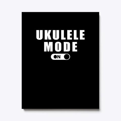 Ukulele Mode On Awesome T Shirt Black T-Shirt Front
