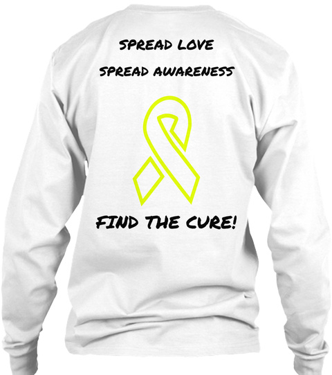 Spread Love Spread Awareness Find The Cure! White T-Shirt Back