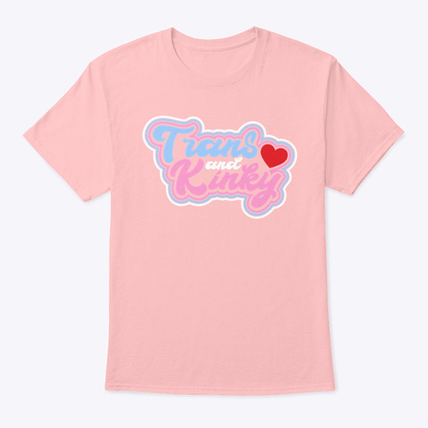 Trans And Kinky Tees Pale Pink T-Shirt Front