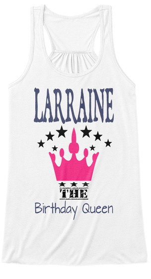 Larraine The Birthday Queen White T-Shirt Front