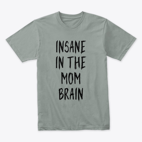 Mothers Day Gift Insane In The Mum Brain Warm Grey T-Shirt Front