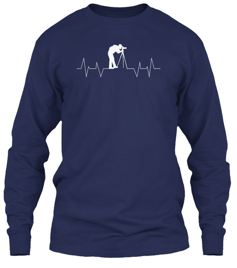 Funny Photographer Shirt Gift, Photography Heartbeat T Shirt Navy Long Sleeve T-Shirt Front